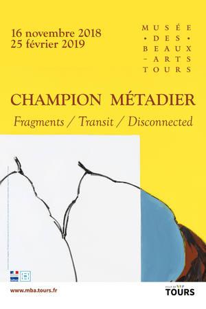 Fragments - Transit – Disconnected  # Tours @ musée des Beaux-Arts | Tours | Centre-Val de Loire | France