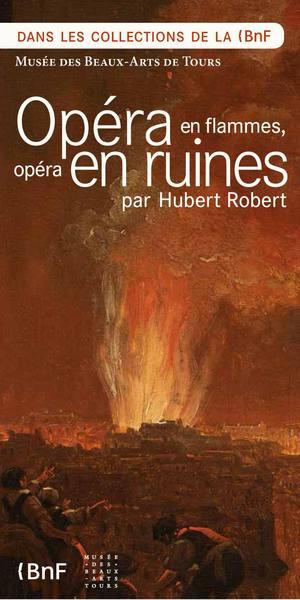 Opéra en flammes, Opéra en ruines par Hubert Robert # Tours @ musée des Beaux-Arts | Tours | Centre-Val de Loire | France