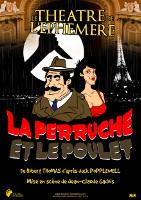 La Perruche et le Poulet # Larcay @ Salle François Mitterand | Larçay | Centre-Val de Loire | France