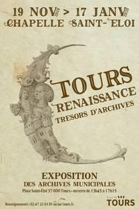 Tours Renaissance : trésors d'archives  # Tours @ Chapelle Saint Eloi | Tours | Centre-Val de Loire | France